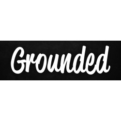 Grounded- Sticker