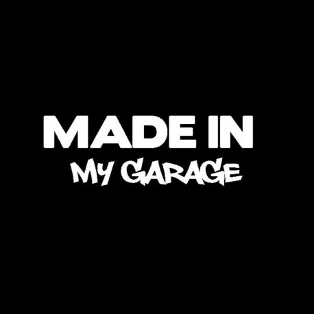 Made in My Garage