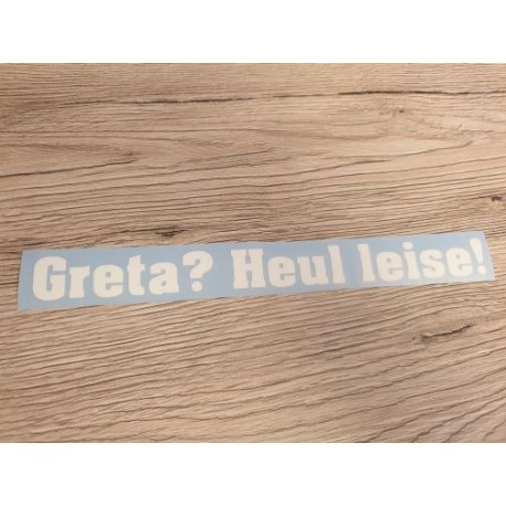 Greta? Heul leise! - Sticker