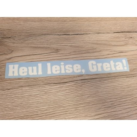 Heul leise, Greta! - Sticker